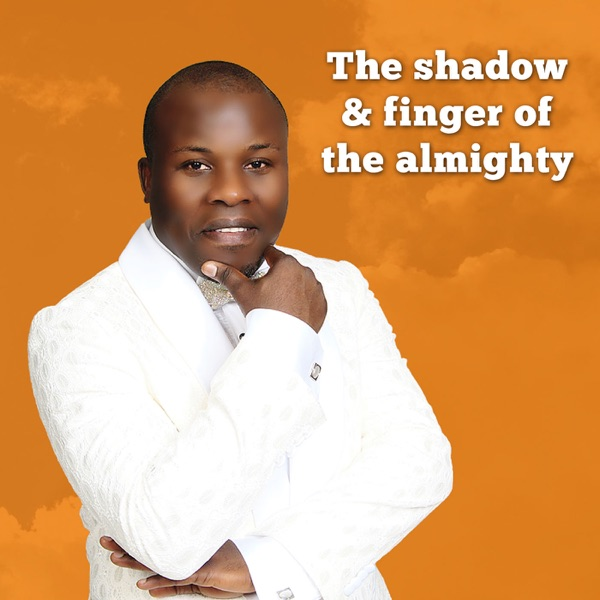 Shadow Of The Almighty And Finger Of The Almighty Ministries Podcast with Apostle A.O. Solomon
