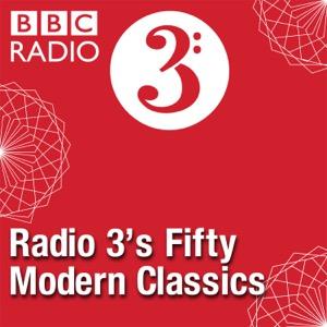 Radio 3's Fifty Modern Classics