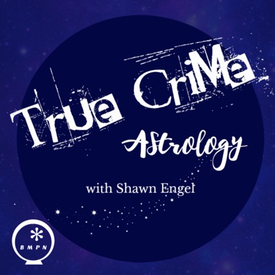 True Crime Astrology with Shawn Engel | True Crime | Astro | Astrology | Zodiac | Horoscope | Creepy | Crime | Criminology | Murder | Birth Chart |