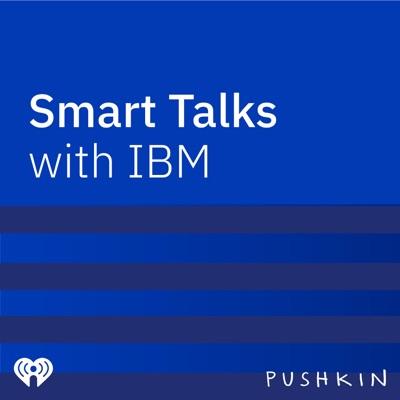 Smart Talks with IBM:Pushkin Industries and iHeartRadio