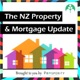 The NZ Property Market and Mortgage Update Podcast