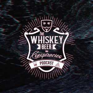 Whiskey, Beer and Conspiracies Podcast