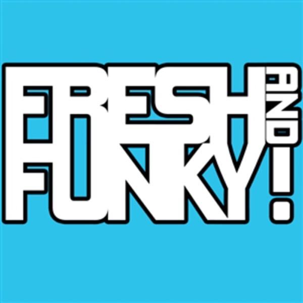 FreshAndFunky Podcast
