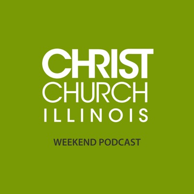 Christ Church IL Podcast