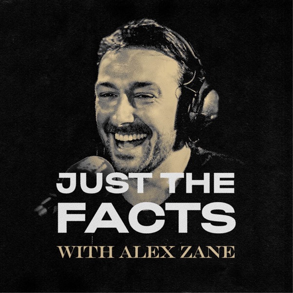 Just The Facts with Alex Zane