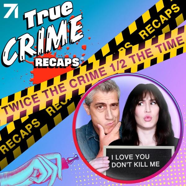 True Crime Recaps podcast show image