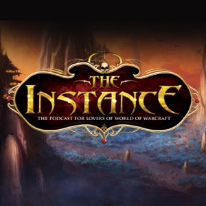 The Instance: The Podcast for Lovers of WoW and Blizzard Games