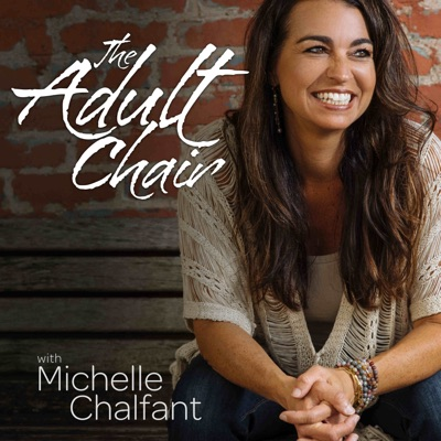 The Adult Chair:Michelle Chalfant