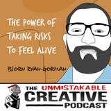 Bjorn Ryan-Gorman | The Power of Taking Risks to Feel Alive