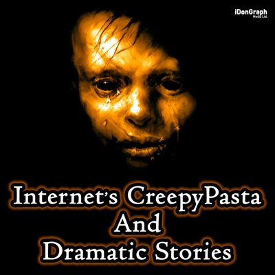 Internet's CreepyPasta & Dramatic Stories