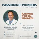 Automating Anesthesia Assignments with Dr. Michael Bronson