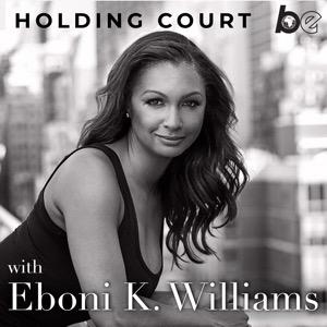 Holding Court with Eboni K. Williams
