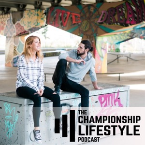 The Championship Lifestyle Podcast : Strength Training, Nutrition, and Mindset
