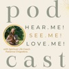 Hear.Me! See.Me! Love.Me! Podcast artwork