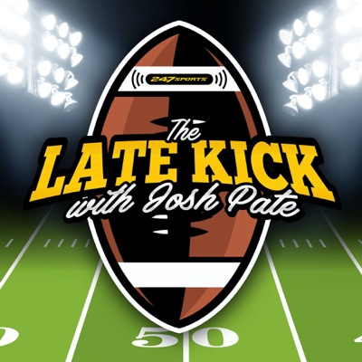 The Late Kick with Josh Pate:247Sports, College Football