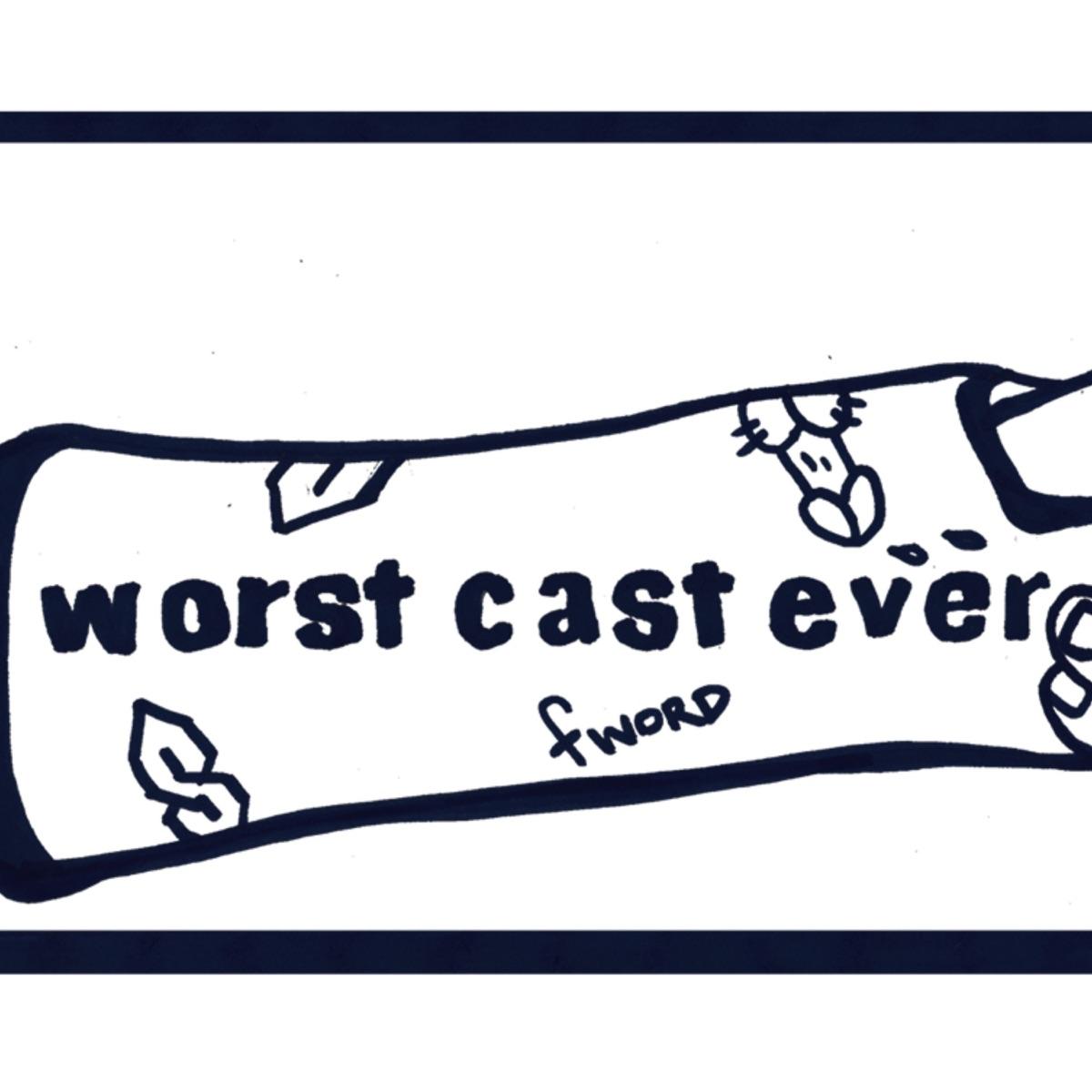Worst Cast Ever