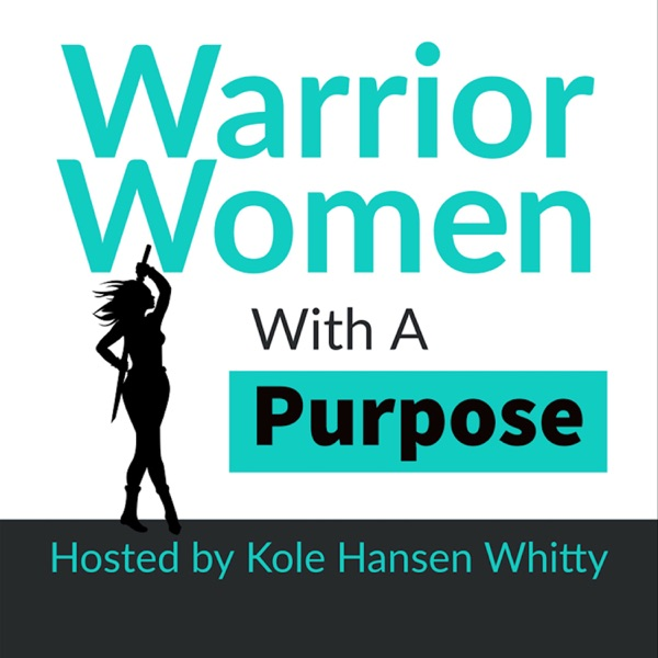 Warrior Women With A Purpose