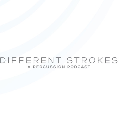 Different Strokes: A Percussion Podcast