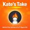 Kate's Take