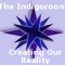 The Indigo Room: Creating Our Reality