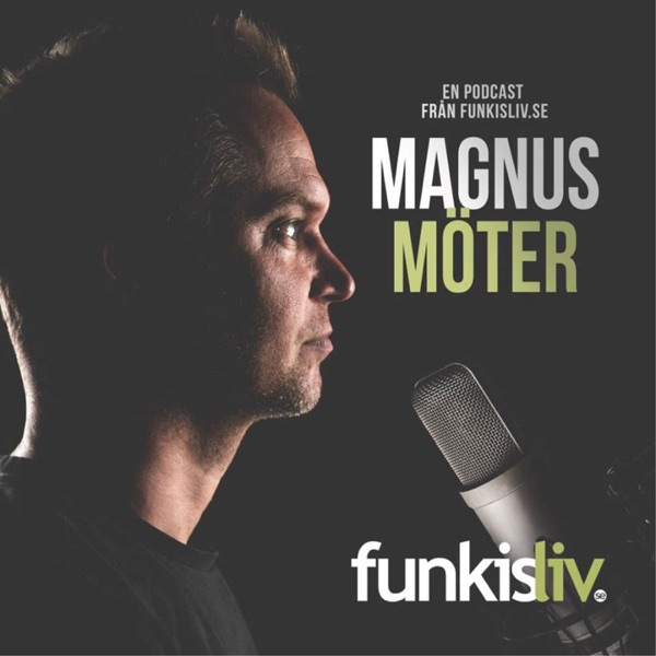 Magnus möter - en podcast från Funkisliv.se