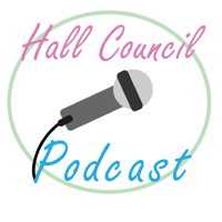 Hall Council Podcast podcast