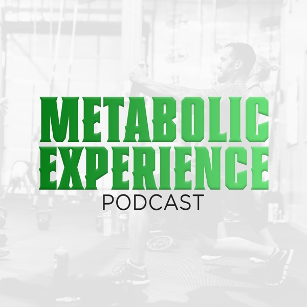 The Metabolic Experience Podcast