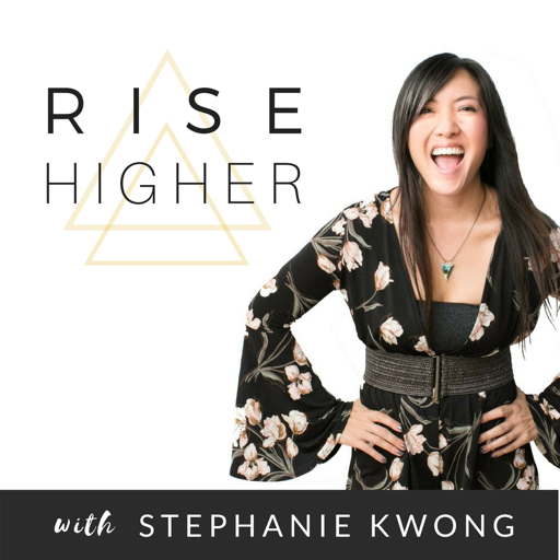Cover image of Rise Higher Podcast | Empowerment | Motivation | Self-Love | Confidence | Life Coaching | Hypnosis with Stephanie Kwong