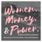 Women, Money, and Power: A Divorce Finance Podcast