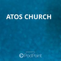 ATOS CHURCH podcast