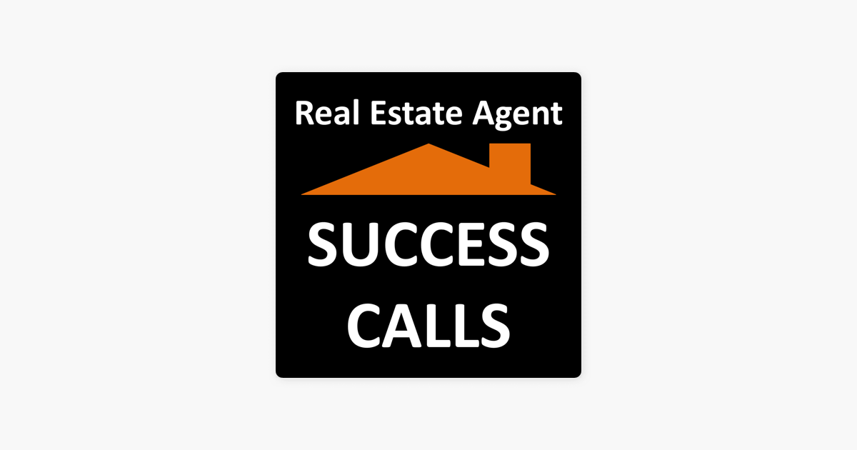 Real Estate Agent Success Calls on Apple Podcasts