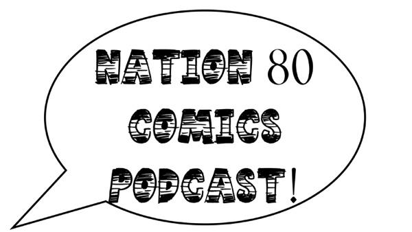 Nation80 Comics Podcast