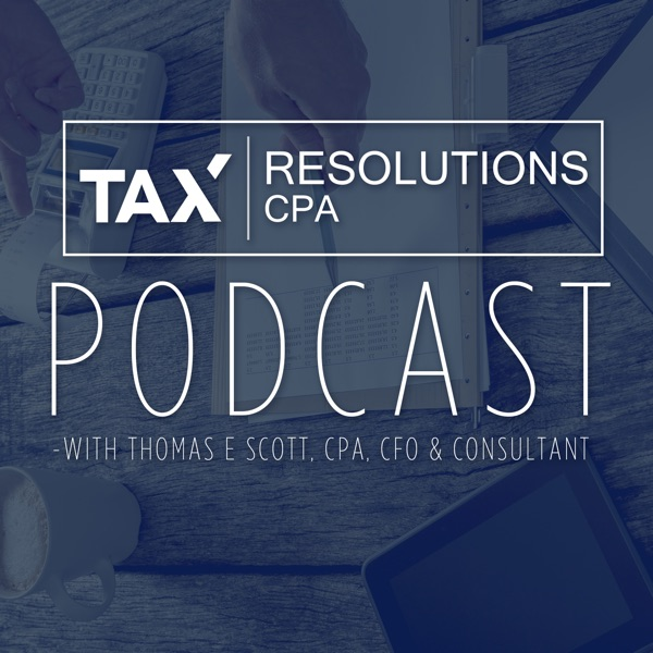Tax Resolutions Podcast with Tom Scott