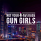 Not Your Average Gun Girls Podcast