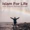Islam for Life with Shaykh Walead Mosaad