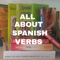 All About Spanish Verbs