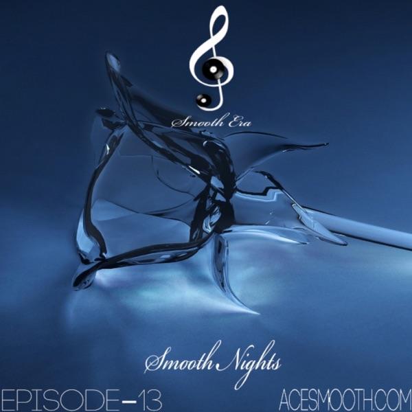 Smooth Era: Smooth Nights EP21
