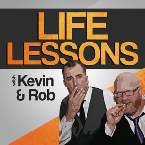 Life Lessons with Kevin and Rob Podcast