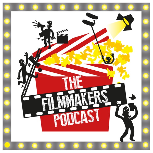 The Filmmakers Podcast | Directing | Producing | Screenwriting | Distribution | MovieMaking|