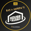 Baz and Andrew's House of Rugby - JOE