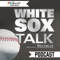White Sox Talk Podcast