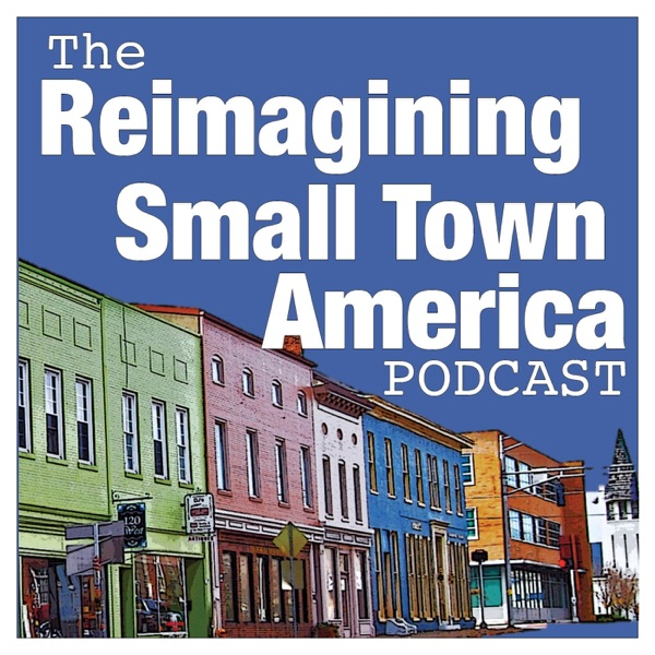 The Reimagining Small Town America Podcast
