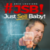 """""""Just Sell, Baby!"""" - Online Business, Marketing, Sales, Increase Profits & Entrepreneur Breakthroughs - Eric Louviere"""