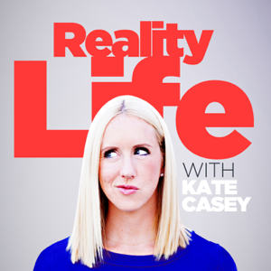 Reality Life with Kate Casey
