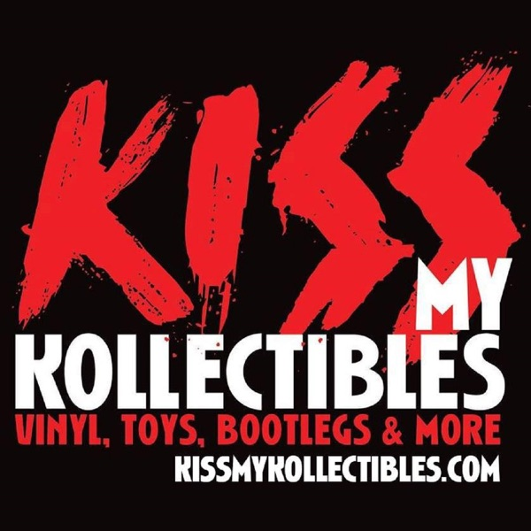 KISS My Kollectibles: A KISS Collecting Podcast