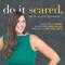 "Do It Scaredâ""¢ with Ruth Soukup"