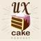 UX Cake