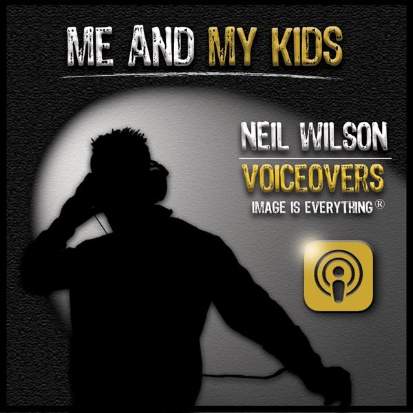 Me And My Kids Podcast | Neil Wilson