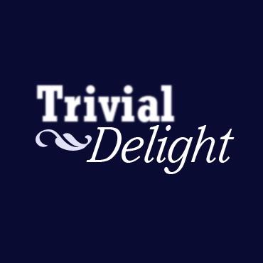 Trivial Delight