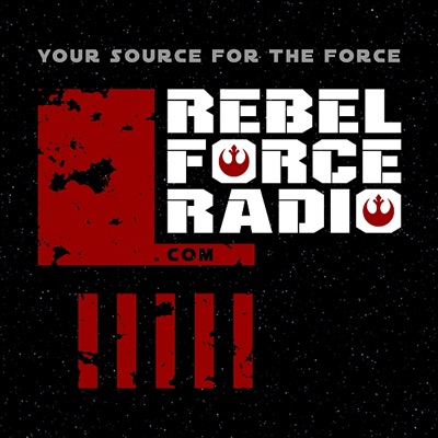 Rebel Force Radio: Star Wars Podcast:Star Wars